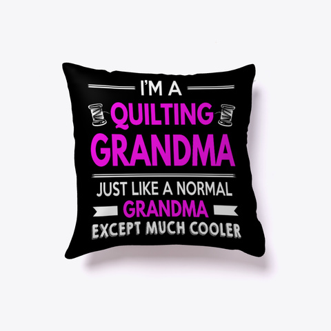 Cool Quilting Grandma Pillow Black T-Shirt Front