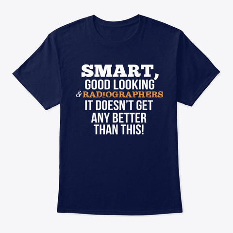 Radiographers Funny Gift   Smart,Good Lo Navy T-Shirt Front