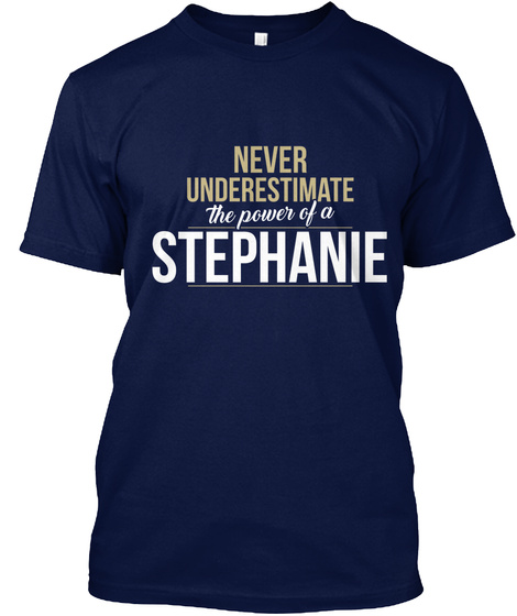 Never Underestimate The Power Of A Stephanie Navy T-Shirt Front