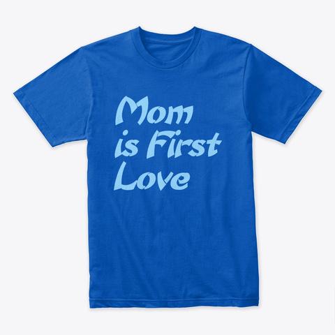 My Love (Mom) Royal T-Shirt Front