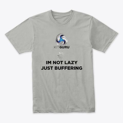 Not Busy Just Buffering Light Grey T-Shirt Front