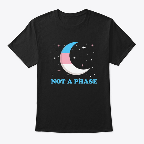 Transgender Not A Phase Gay Pride Black T-Shirt Front
