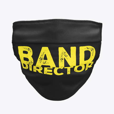 Band Director   Mask Black T-Shirt Front