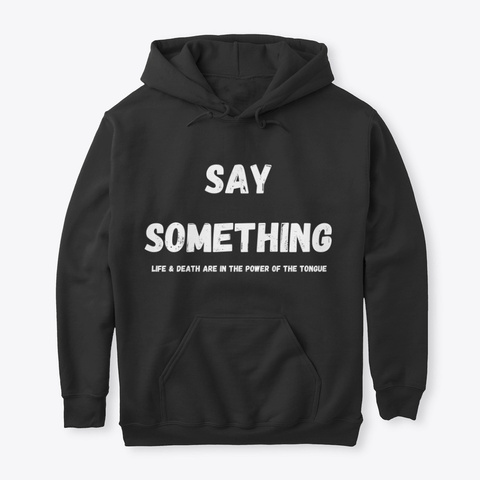 Say Something Black T-Shirt Front