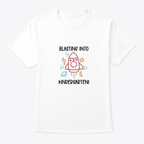 Blasting Into Kindergarten White T-Shirt Front