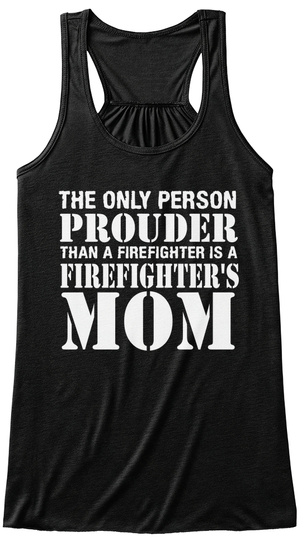 Firefighter's Mom   Prouder Than Fireman Black T-Shirt Front