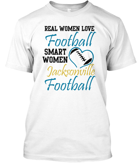 Real Women Love Football Smart Women Jacksonville Football White T-Shirt Front