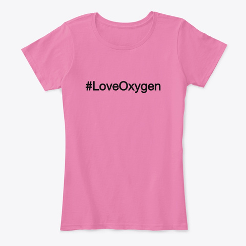 Dental Hygienists #Love Oxygen True Pink T-Shirt Front