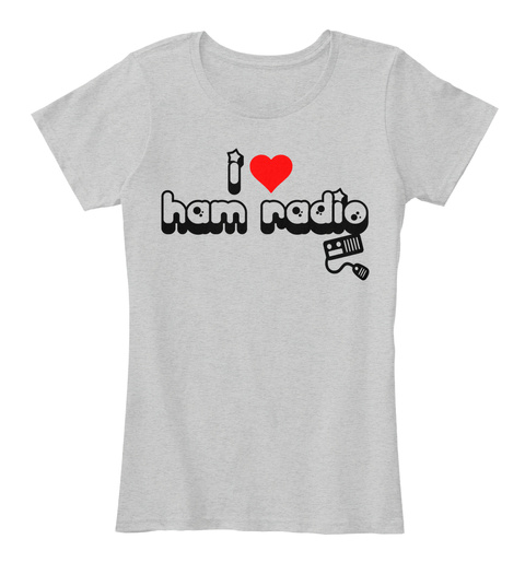 I Love Ham Radio Light Heather Grey T-Shirt Front