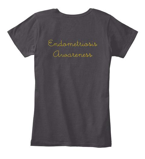 Endometriosis Awareness Heathered Charcoal  T-Shirt Back