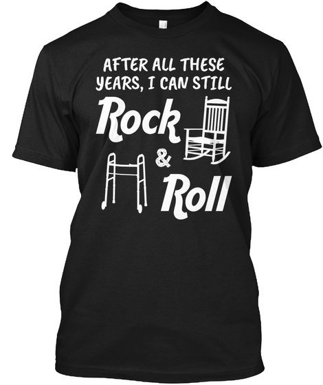 Funny Rock Roll 40th 50th 60th Birthday Black T-Shirt Front