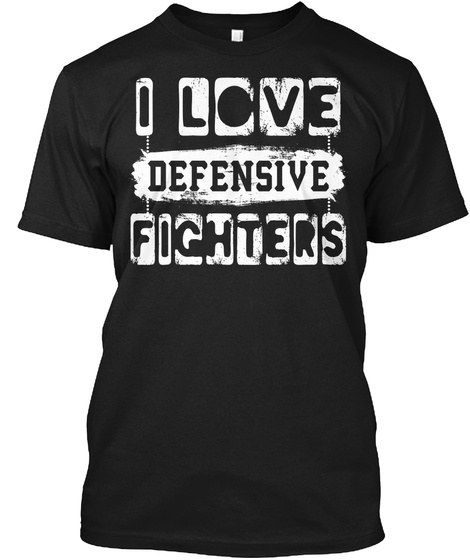 I Love Defensive Fighters Black T-Shirt Front