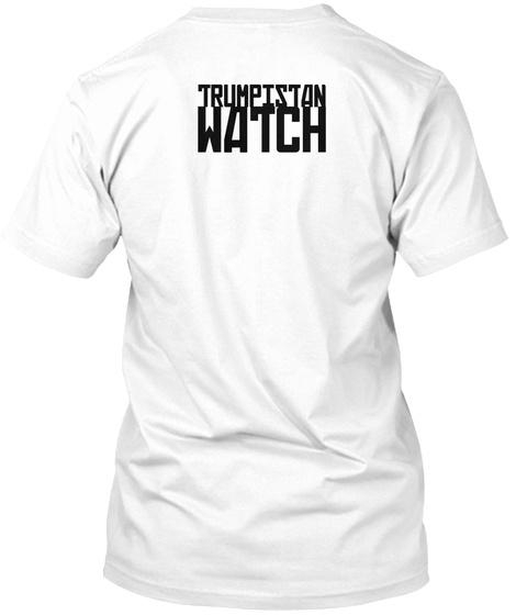 Trumpistan Watch White T-Shirt Back