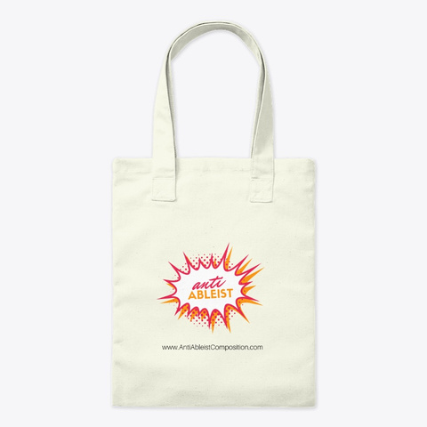 Anti Ableist Tote Bag Natural T-Shirt Front