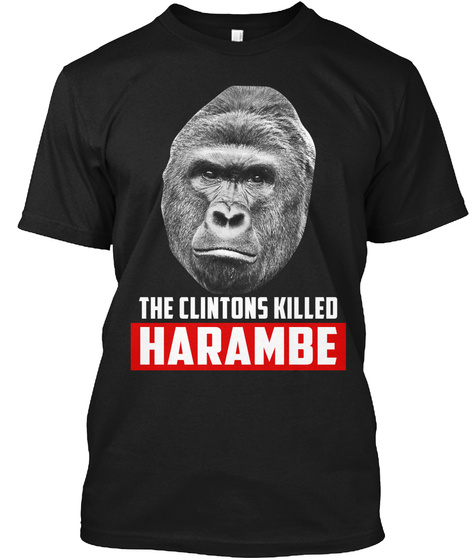 The Clintons Killed Haramble Black T-Shirt Front
