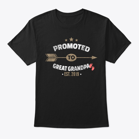 Promoted To Great Grandpa 2019 Black T-Shirt Front