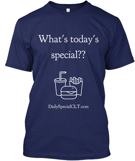 What's Today's Special?? Daily Special Clt.Com Navy T-Shirt Front