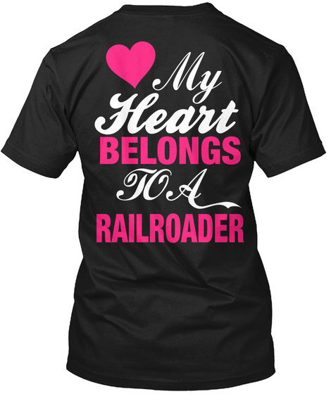 My Heart Belongs To A Railroader Black T-Shirt Back
