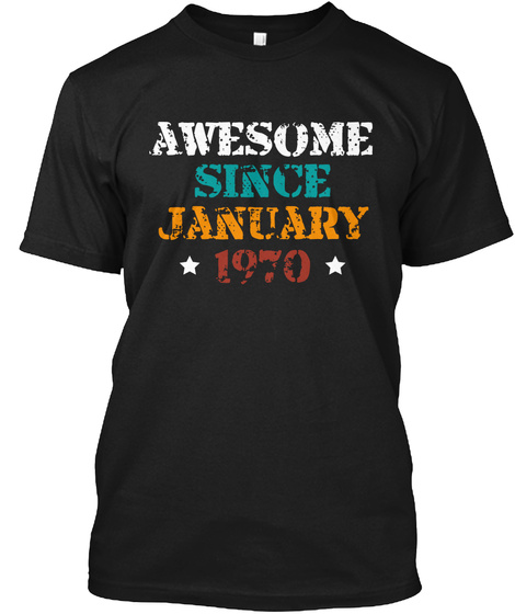 Awesome Since January 1970 Black T-Shirt Front