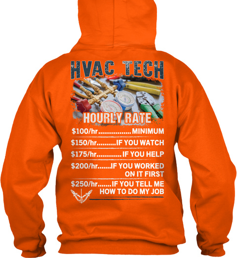 Hvac Tech Hourly Rate Safety Orange T-Shirt Back