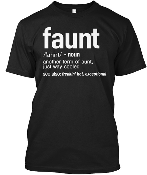 d6f75ba1 Faunt /Fahnt/ Noun Another Term Of Aunt, Just Way Cooler. See Also. Faunt  Definition Aunt Funny ...
