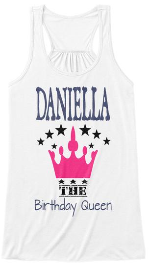 Daniella The Birthday Queen White T-Shirt Front