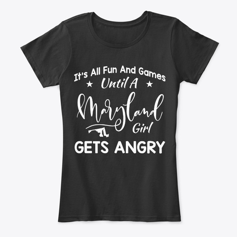 Maryland Girl Gift All Fun And Games Black T-Shirt Front