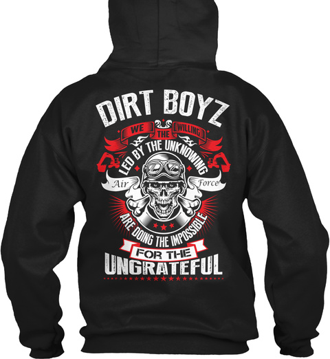 Dirt Boyz We The Willing Leo By The Unknowing Air Force Are Doing The Impossible For The Ungrateful Black T-Shirt Back