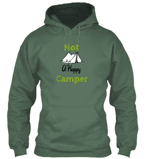 48f8577aeab2 Not A Happy Camper Hoodie Moss Green Sweatshirt Front
