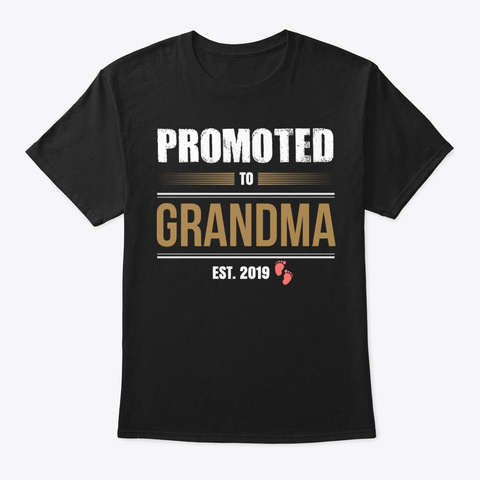 Promoted To Grandma Since 2019 Black T-Shirt Front