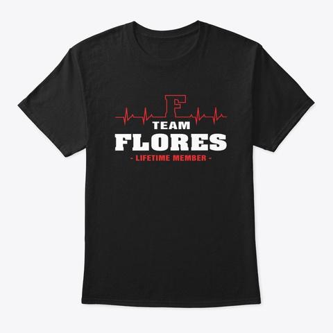 Team Flores Lifetime Member T Shirts. Black T-Shirt Front
