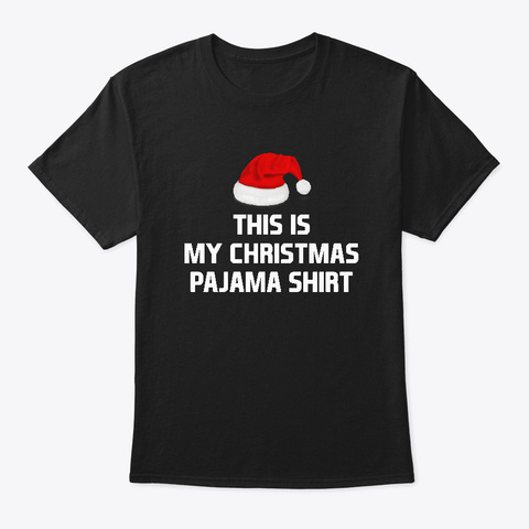 This Is My Christmas Pajama Matching  Black T-Shirt Front