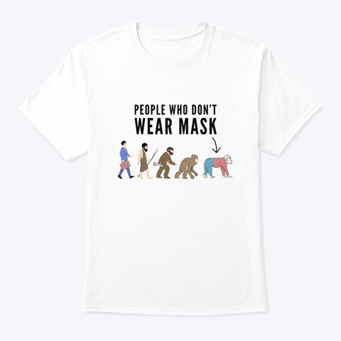 People Who Don't Wear Mask Print White T-Shirt Front