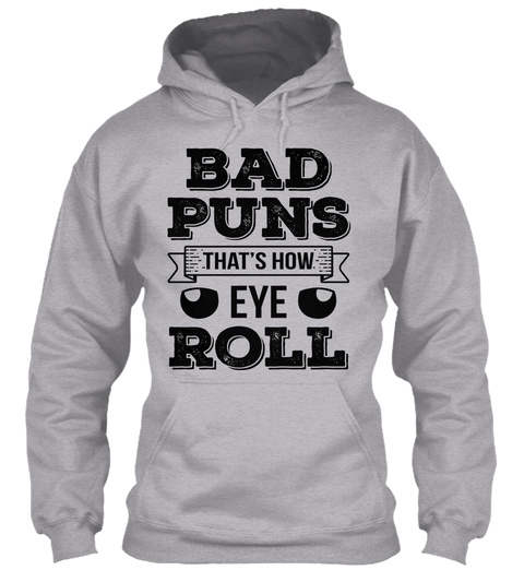 Bad Puns That's How Eye Roll Sport Grey T-Shirt Front