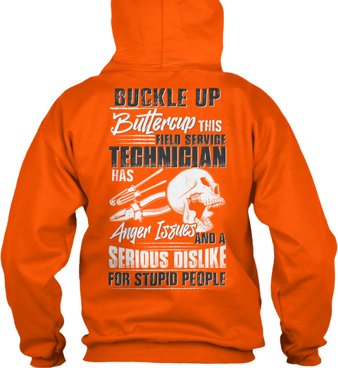 This Field Service Tech Has Anger Issues Safety Orange T-Shirt Back