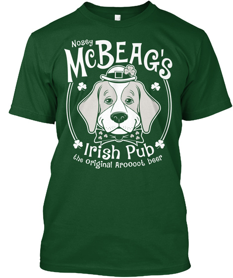 Nossy Mcbeag's Irish Pub The Original Aroooot Beer  Forest Green  T-Shirt Front