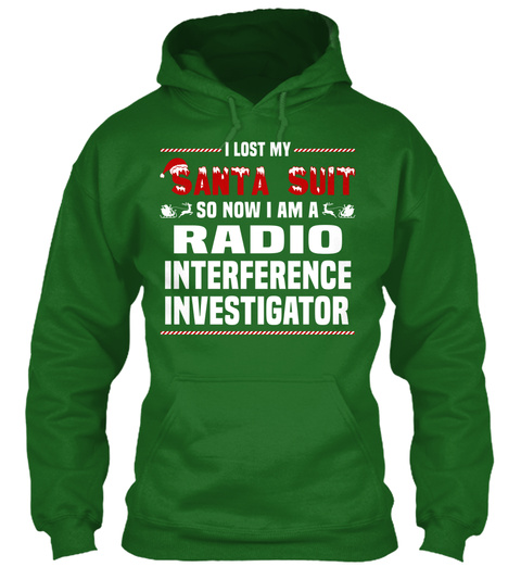 I Lost My Santa Suit So Now I Am A Radio Interference Investigator Irish Green T-Shirt Front