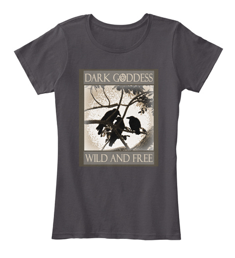 Dark Coddess Wild And Free Heathered Charcoal  Women's T-Shirt Front