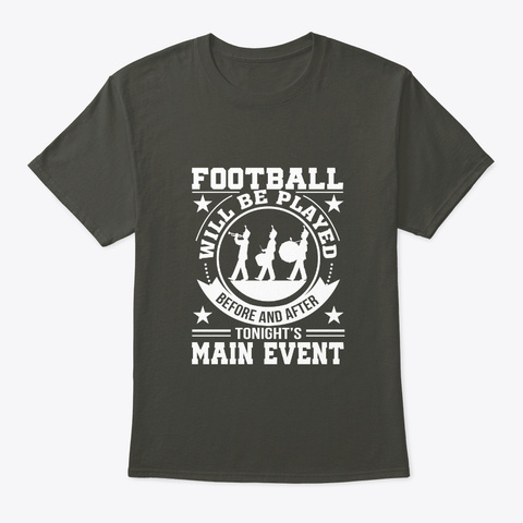 Football Play Before Main Marching Band Smoke Gray T-Shirt Front
