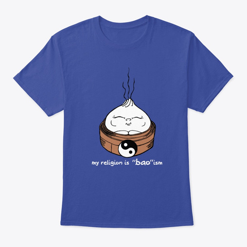 My Religion Is Bao Ism   Light Text Deep Royal T-Shirt Front