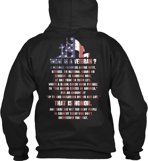 What Is Veteran A Veteran Whether Active Duty Retired Or National Guard Or Reserve Is Someone Who At One Point In... Black T-Shirt Back