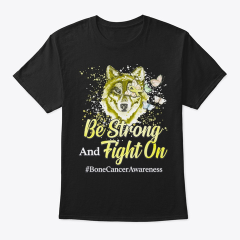 Sarcoma Bone Cancer Gift Be Strong Black T-Shirt Front