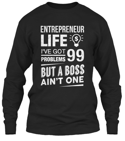 Livin' The Entrepreneur Life Black T-Shirt Front