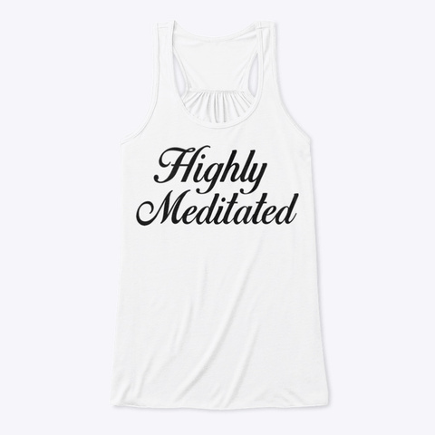 Highly Meditated Fitness Tank White T-Shirt Front