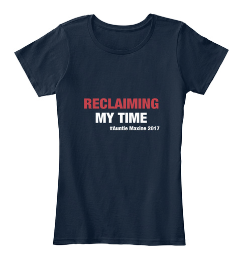 Reclaiming My Time #Auntie Maxine 2017 New Navy T-Shirt Front
