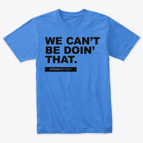 We Can't Be Doin That Vintage Royal T-Shirt Front