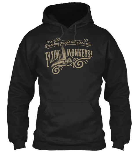 Freaking People Out Since 1939 Flying Monkeys ! Black T-Shirt Front
