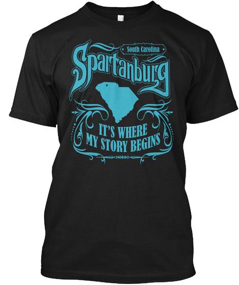 South Carolina Sapartanburg Its Where My Story Begins Black T-Shirt Front