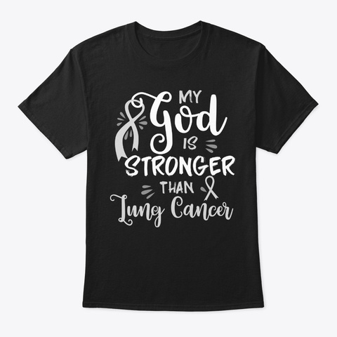My God Is Stronger, Lung Cancer Black T-Shirt Front