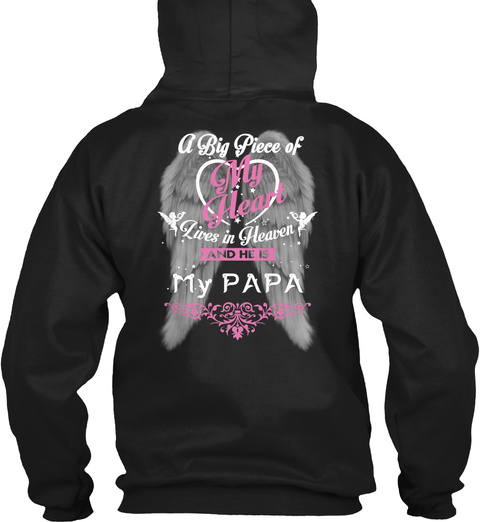 A Big Piece Of My Heart Lives In Heaven And He Is My Papa Black T-Shirt Back